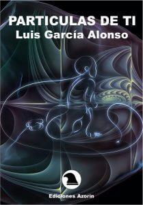 PARTÍCULAS DE TI - LUIS GARCÍA ALONSO editorial alicante Editorial Alicante y Murcia 0 Portada Particulasdeti 209x300